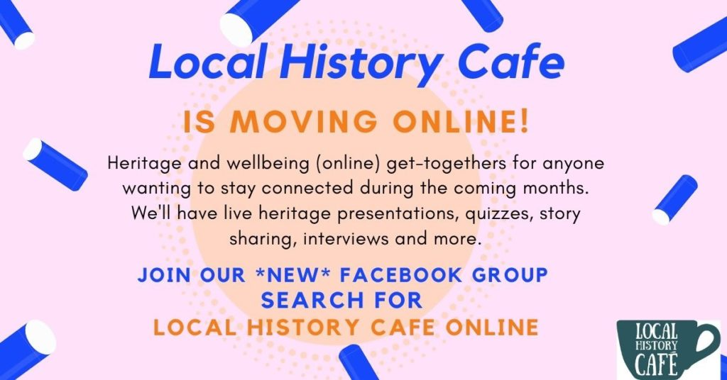 Local History Cafe is moving online
